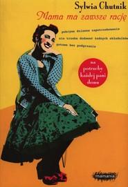 okładka Mama ma zawsze rację, Książka   Sylwia Chutnik