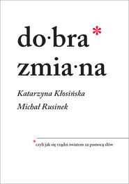 okładka Dobra zmiana, Ebook   Katarzyna Kłosińska, Michał Rusinek