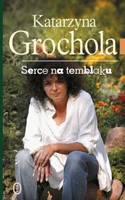 okładka Serce na temblaku, Książka   Katarzyna Grochola