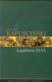 okładka Lapidaria  IV-VI Tom 7, Książka   Ryszard Kapuściński
