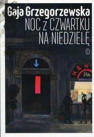 okładka Noc z czwartku na niedzielę, Książka   Gaja Grzegorzewska