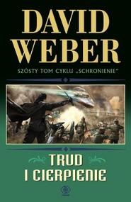 okładka Trud i cierpienie, Książka   David Weber