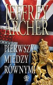 okładka Pierwszy między równymi, Książka   Jeffrey Archer