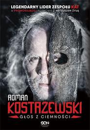 okładka Roman Kostrzewski. Głos z ciemności, Książka | Roman Kostrzewski, Mateusz Żyła