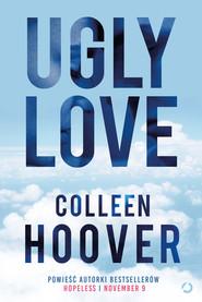 okładka Ugly Love, Książka   Colleen Hoover