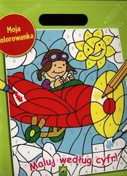 okładka Moja Kolorowanka Maluj według cyfr!, Książka |