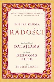 okładka Wielka księga radości, Ebook | Jego Świątobliwość Dalajlama, Desmond Tutu