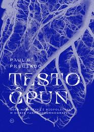 okładka Testo ćpun, Ebook   Paul B. Preciado