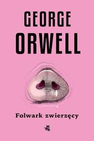 okładka Folwark zwierzęcy , Książka | George Orwell