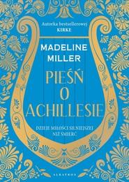 okładka Pieśń o Achillesie , Książka | Madeline Miller