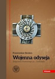 okładka Wojenna odyseja Zbigniewa Piaseckiego ps., Książka   Benken Przemysław