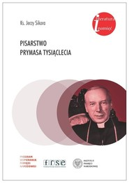 okładka Pisarstwo Prymasa Tysiąclecia, Książka   Sikora Jerzy