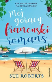 okładka Mój gorący francuski romans, Książka   Roberts Sue