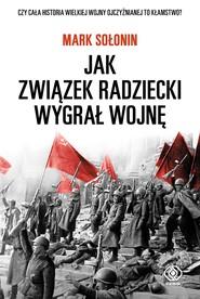 okładka Jak Związek Radziecki wygrał wojnę, Ebook | Mark Sołonin