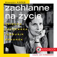 okładka Zachłanne na życie, Audiobook | Sławomir Koper