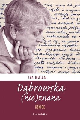 okładka Dąbrowska (nie)znana, Ebook | dr hab. Ewa Głębicka