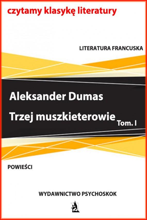 okładka Trzej muszkieterowie. Tom I. Ebook | EPUB, MOBI | Aleksander Dumas (Ojciec)