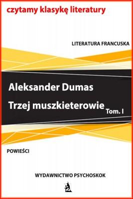okładka Trzej muszkieterowie. Tom I, Ebook   Aleksander Dumas (Ojciec)