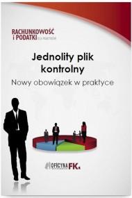 okładka Jednolity plik kontrolny. Nowy obowiązek w praktyce. Ebook   PDF   Barbara  Dąbrowska
