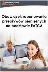 okładka Obowiązek raportowania przepływów pieniężnych na podstawie FATCA. Ebook   PDF   Barbara  Dąbrowska