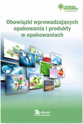 okładka Obowiązki wprowadzających opakowania i produkty w opakowaniach, Ebook | Bartłomiej  Matysiak, Dorota  Rosłoń, Rafał  Kruk
