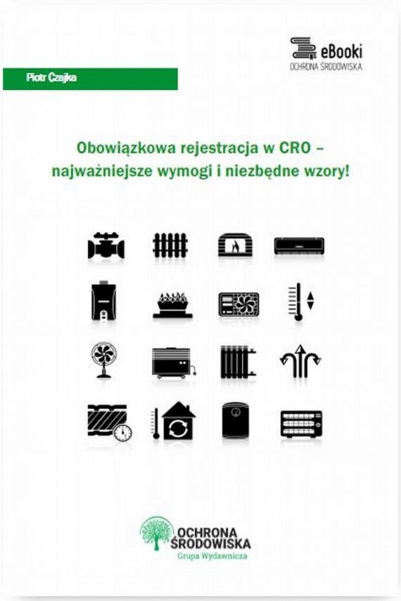 okładka Obowiązkowa rejestracja w CRO – najważniejsze wymogi i niezbędne wzory. Ebook | PDF | Piotr  Czajka