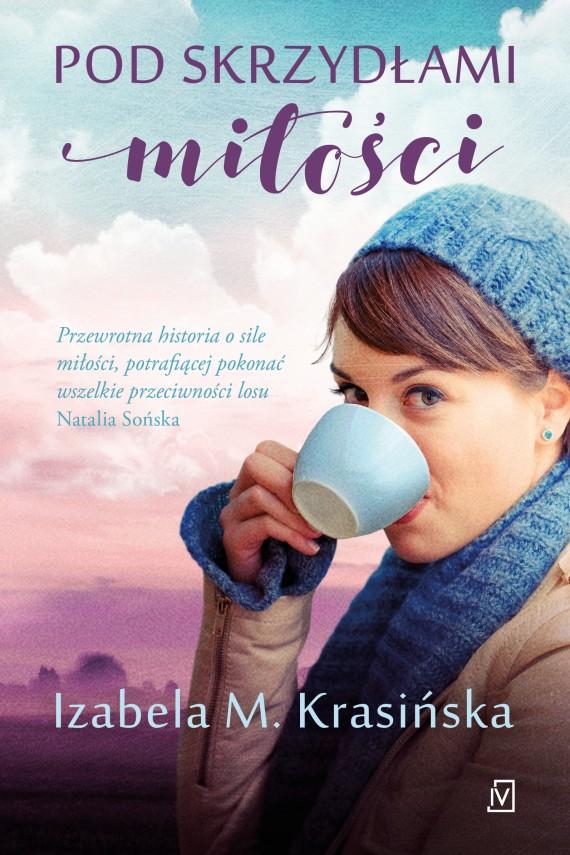 okładka Pod skrzydłami miłościebook   EPUB, MOBI   Izabela M.  Krasińska