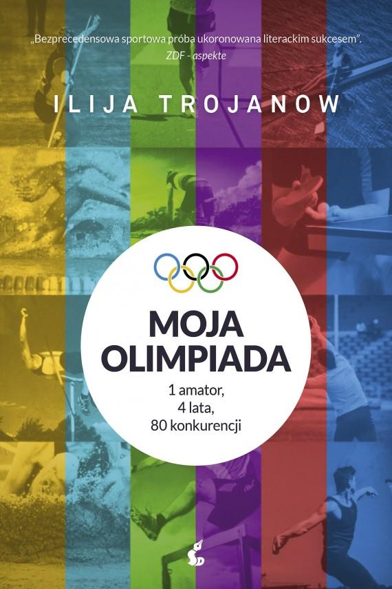 okładka Moja olimpiada. Ebook   EPUB, MOBI   Katarzyna Kuczyńska-Koschany, Ilija Trojanow, Anna Slotorsz