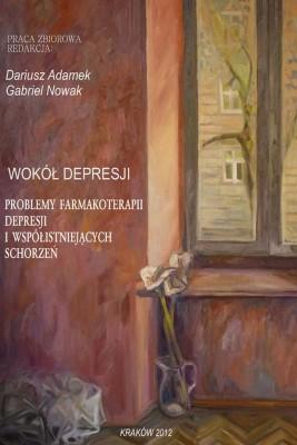 okładka Wokół depresji. Problemy farmakoterapii depresji i współistniejących schorzeń, Ebook | Dariusz  Adamek, Gabriel  Nowak