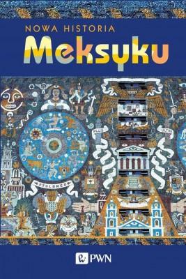 okładka Nowa Historia Meksyku, Ebook   Erik Velasquez  Garcia