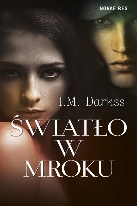 okładka Światło w mrokuebook   EPUB, MOBI   I.M. Darkss