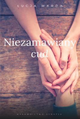 okładka Niezamawiany cud, Ebook | Łucja Warda