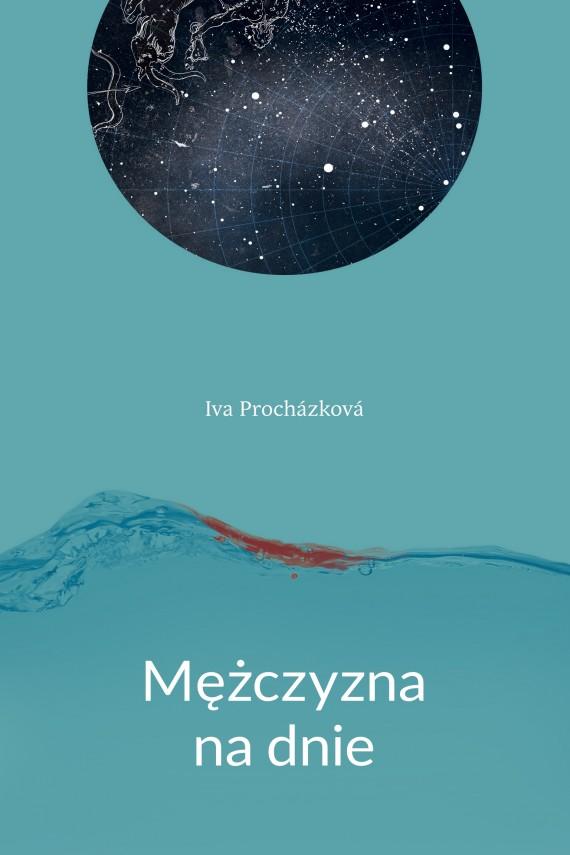 okładka Mężczyzna na dnieebook | EPUB, MOBI | Julia Różewicz, Iva Prochazkova