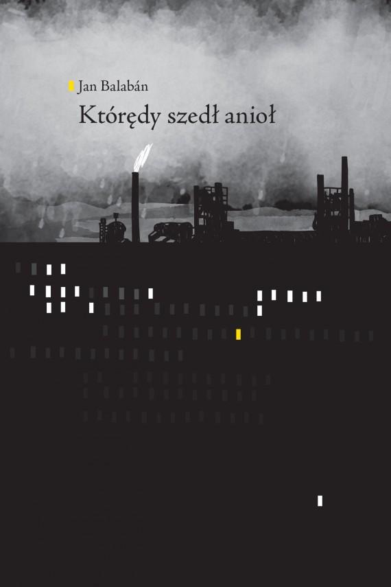 okładka Którędy szedł aniołebook | EPUB, MOBI | Jan Balabán, Olga Czernikow