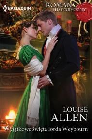okładka Wyjątkowe święta lorda Weybourn. Ebook | papier | Louise Allen