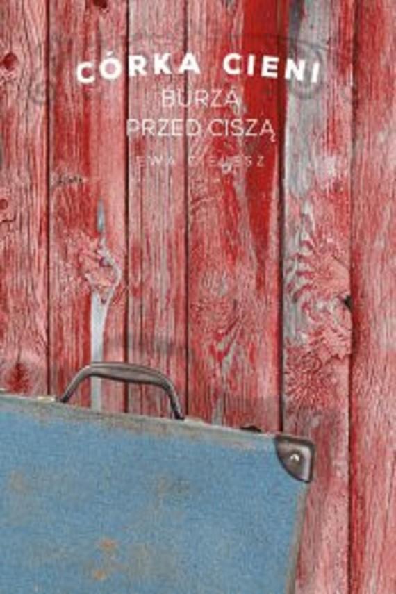 okładka Córka Cieni. Burza przed ciszą cz. 3ebook | EPUB, MOBI | Ewa Cielesz