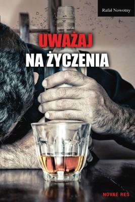 okładka Uważaj na życzenia, Ebook | Rafał Nowotny