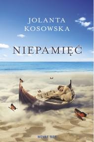 okładka Niepamięć. Ebook | EPUB,MOBI | Jolanta Kosowska