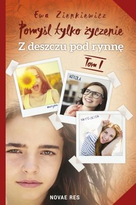okładka Pomyśl tylko życzenie. Tom I. Z deszczu pod rynnę, Ebook | Ewa  Zienkiewicz