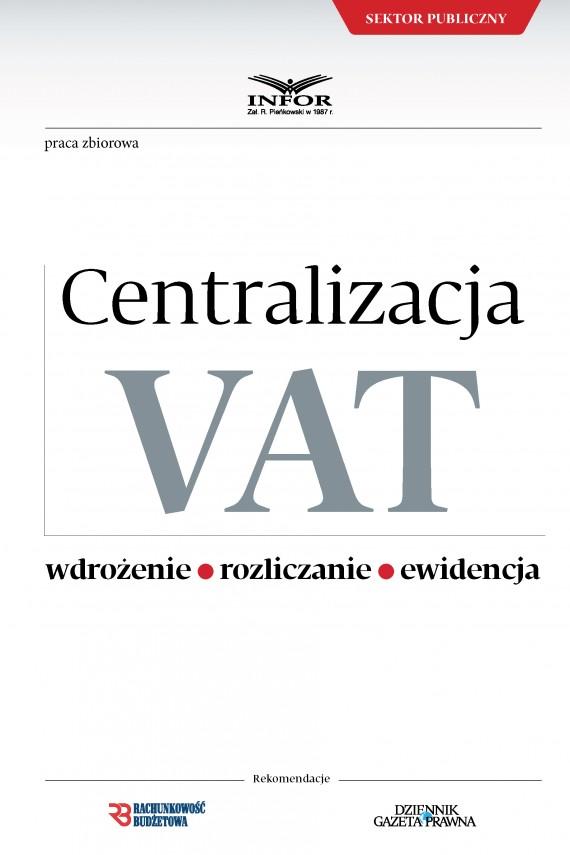 okładka Centralizacja VAT - Wdrożenie, Rozliczanie, Ewidencja. Ebook | PDF | praca zbiorowa