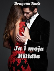 okładka Ja i moja Rilidia. Ebook | Dragona Rock