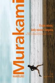 okładka O czym mówię, kiedy mówię o bieganiu. Ebook | EPUB,MOBI | Jędrzej Polak, Haruki Murakami