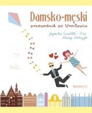okładka Damsko-męski przewodnik po Wrocławiu, Ebook | Maciej Molczyk, Jagienka Świetlik-Prus