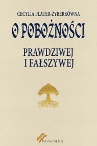 okładka O pobożności prawdziwej i fałszywej. Ebook | papier | Cecylia Plater-Zyberkówna