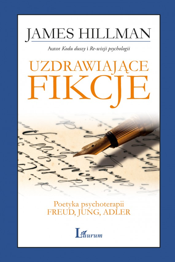 okładka Uzdrawiające fikcje. Poetyka psychoterapii - Freud, Jung, Adlerebook | EPUB, MOBI | James  Hillman