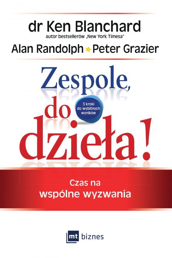 okładka Zespole, do dzieła!ebook | EPUB, MOBI | Ken Blanchard, Peter Grazier, Alan Randolph