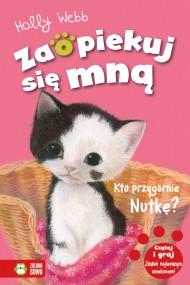 okładka Zaopiekuj się mną. Kto przygarnie nutkę?, Ebook | Holly Webb, Sylwia Kurek, Patryk  Dobrowolski