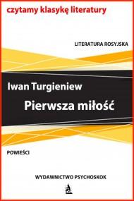 okładka Pierwsza miłość. Ebook | EPUB,MOBI | Iwan Turgieniew