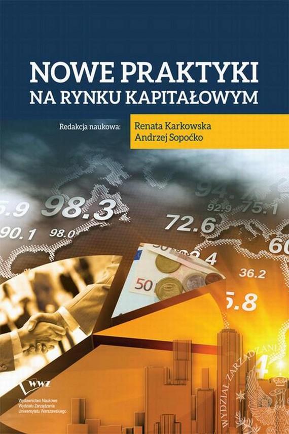 okładka Nowe praktyki na rynku kapitałowymebook | PDF | Andrzej  Sopoćko, Renata  Karkowska