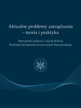 okładka Aktualne problemy zarządzania - teoria i praktyka, Ebook   Praca  zbiorowa